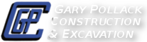 Gary Pollack Construction & Excavation